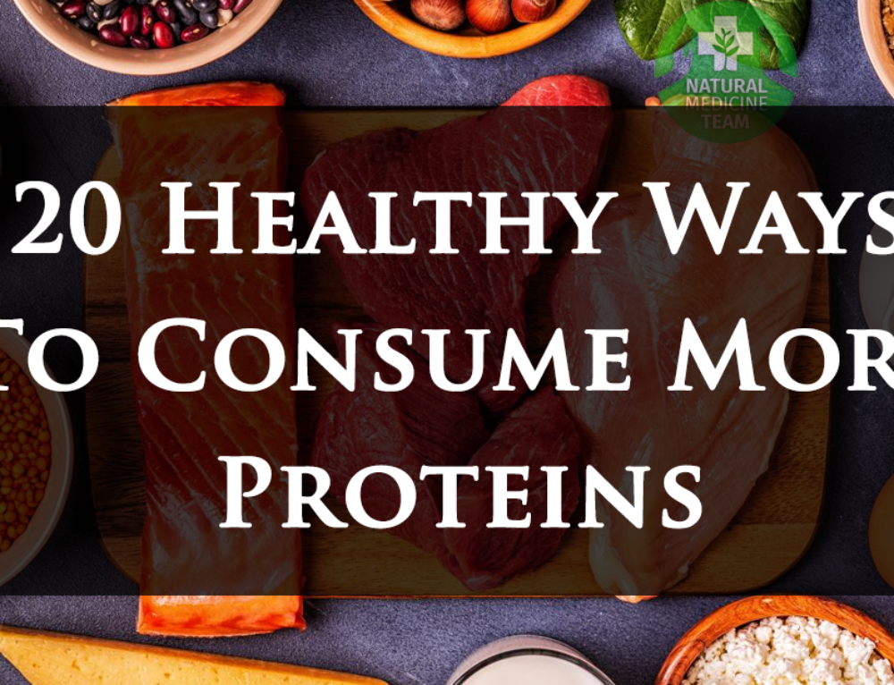 20 Healthy Ways To Consume More Proteins