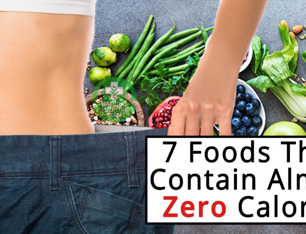 7 Foods That Contain Almost Zero Calories